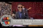 Dayramir & Habana enTRANCé performs Gozando
