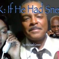 MLK: If He Had Sneezed - Trailer