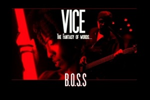 VICE - B.O.S.S (Behind the music promo)